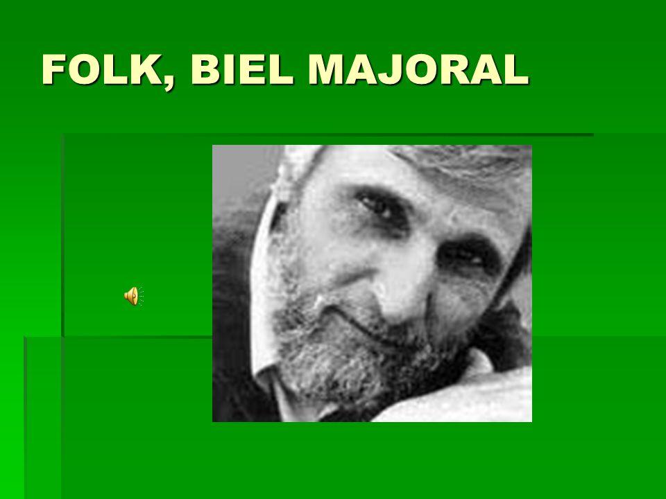 FOLK, BIEL MAJORAL