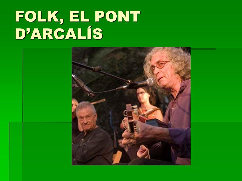 FOLK, EL PONT DARCALÍS