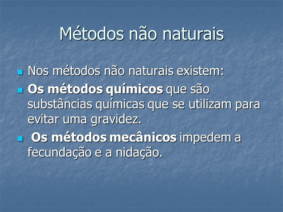 Métodos não naturais Nos métodos não naturais existem: Nos métodos não naturais existem: Os métodos químicos que são substâncias químicas que se utili