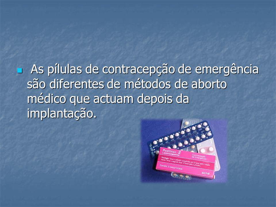 As pílulas de contracepção de emergência são diferentes de métodos de aborto médico que actuam depois da implantação. As pílulas de contracepção de em