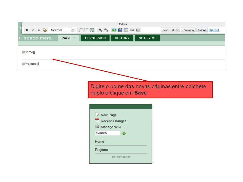 Digite o nome das novas páginas entre colchete duplo e clique em Save