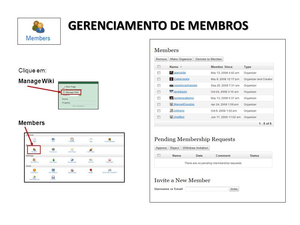 Clique em: Manage Wiki Members GERENCIAMENTO DE MEMBROS