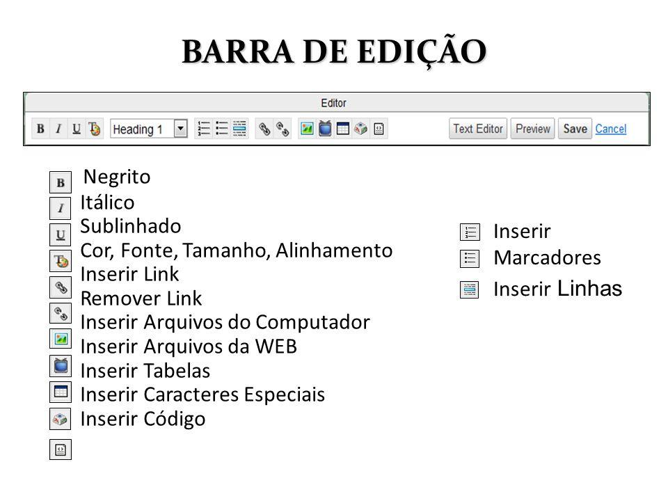 Negrito Itálico Sublinhado Cor, Fonte, Tamanho, Alinhamento Inserir Link Remover Link Inserir Arquivos do Computador Inserir Arquivos da WEB Inserir T