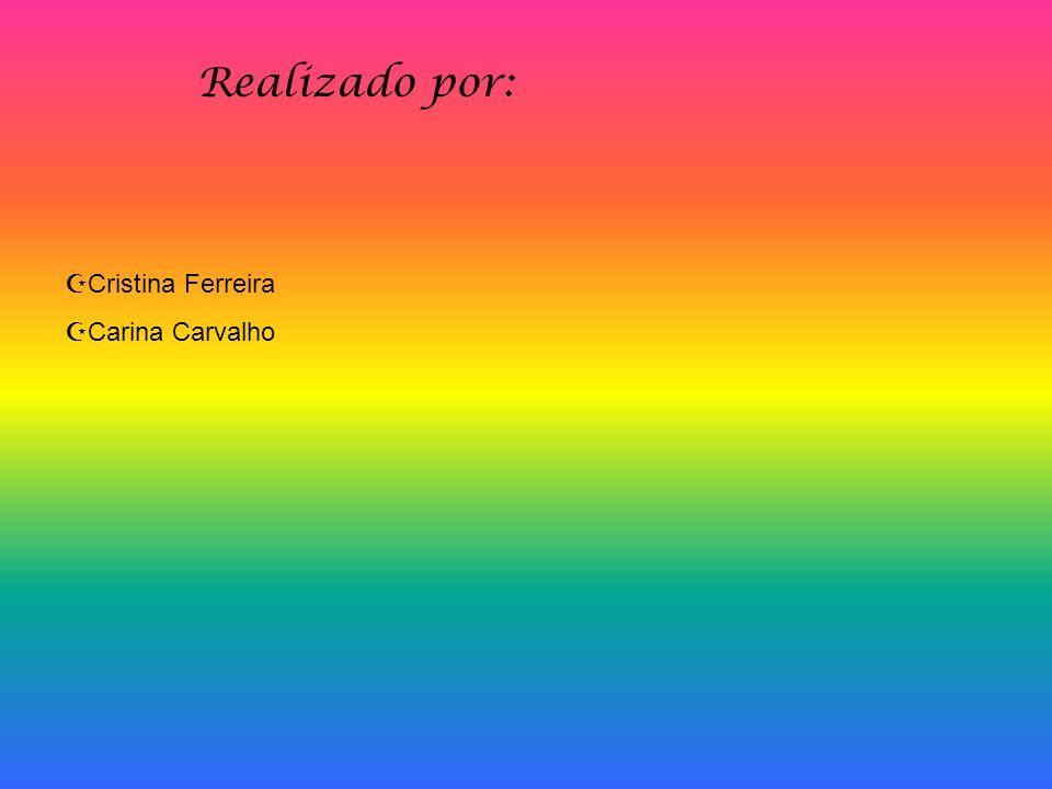 Realizado por: Cristina Ferreira Carina Carvalho