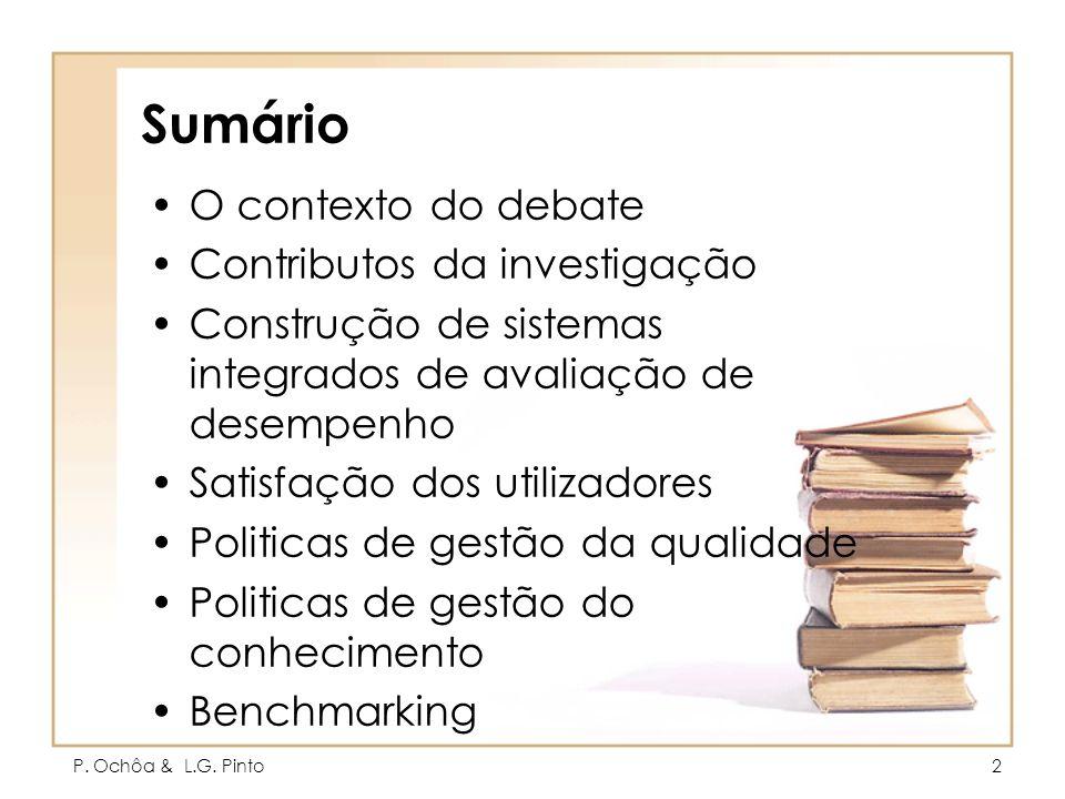 P. Ochôa & L.G. Pinto2 Sumário O contexto do debate Contributos da investigação Construção de sistemas integrados de avaliação de desempenho Satisfaçã
