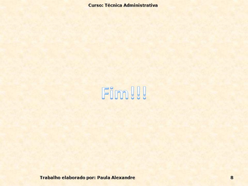 Curso: Técnica Administrativa Trabalho elaborado por: Paula Alexandre8