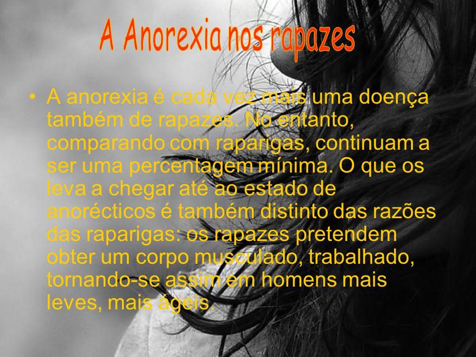 A anorexia masculina aparece numa faixa etária mais baixa que a das raparigas, situa-se entre os 10 e os 14 anos, enquanto que nelas é um pouco mais tarde, por volta dos 15 anos.
