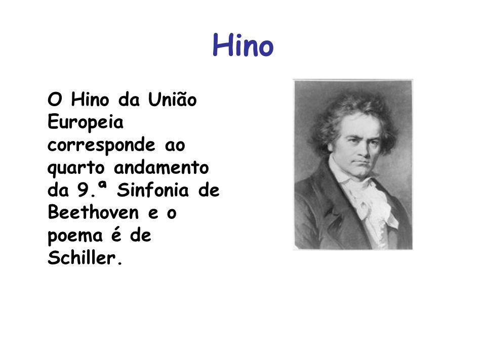 Hino O Hino da União Europeia corresponde ao quarto andamento da 9.ª Sinfonia de Beethoven e o poema é de Schiller.