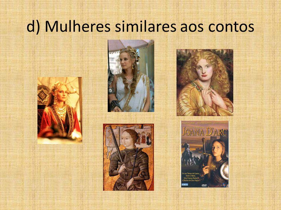 d) Mulheres similares aos contos
