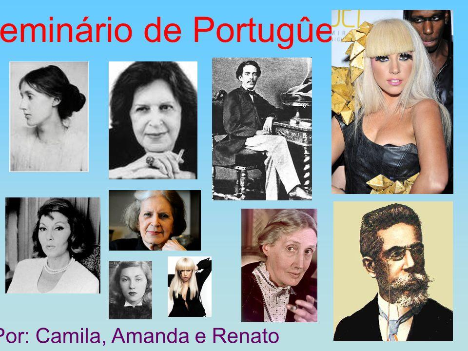 Seminário de Portugûes Por: Camila, Amanda e Renato