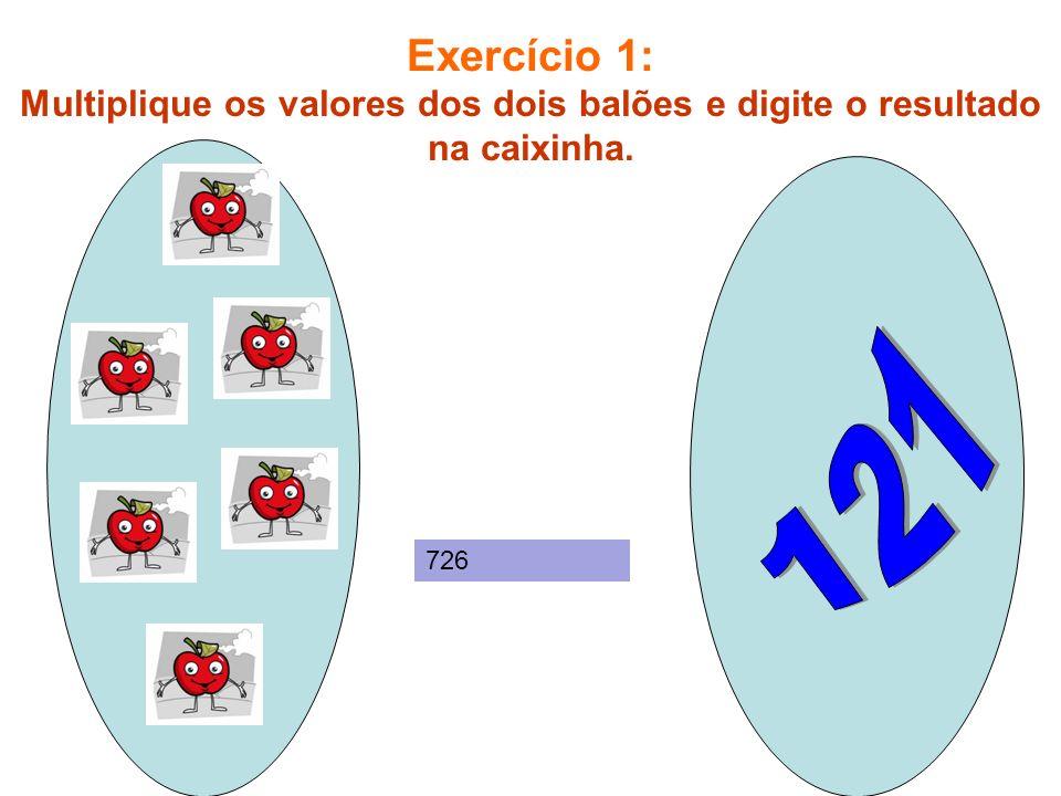Exercício 2: Multiplique os valores dos dois balões e digite o resultado na caixinha. 468