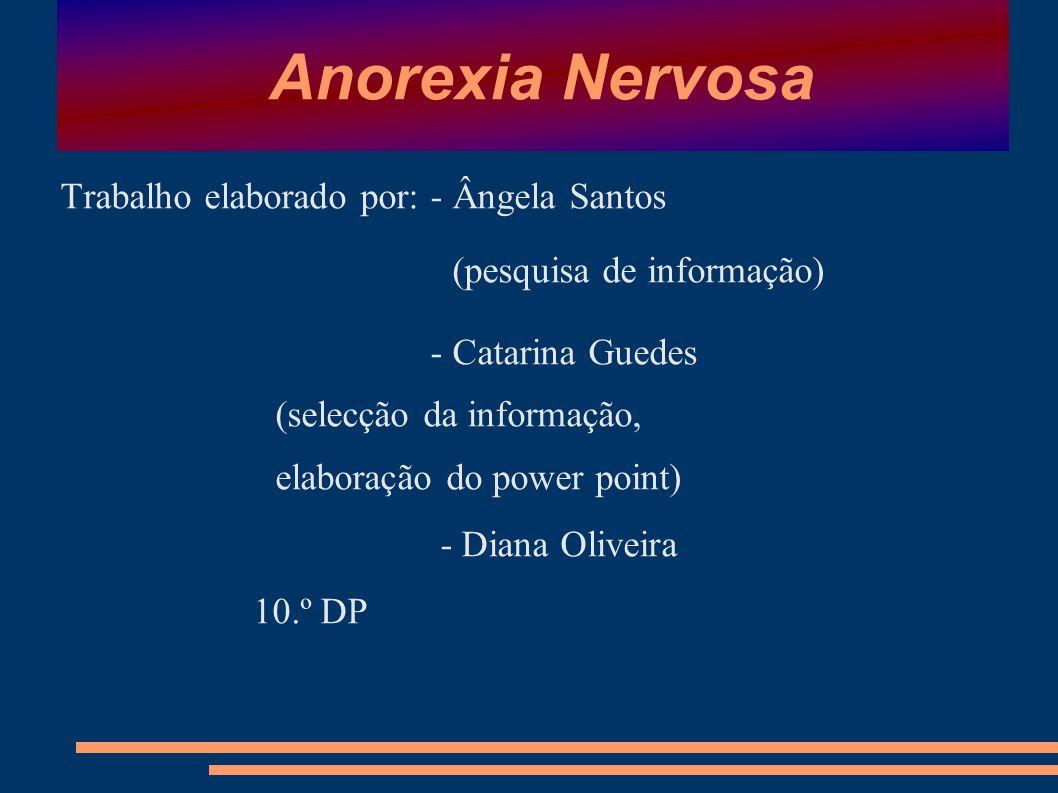 Anorexia nervosa é uma doença complexa, envolvendo componentes psicológicas, fisiológicas e sociais.