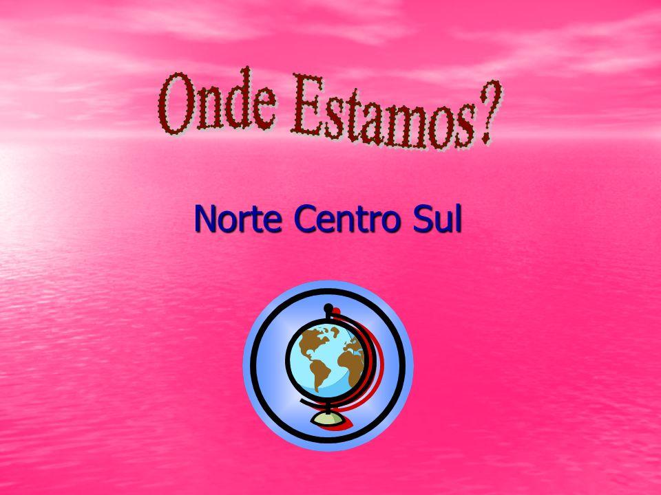 Norte Centro Sul