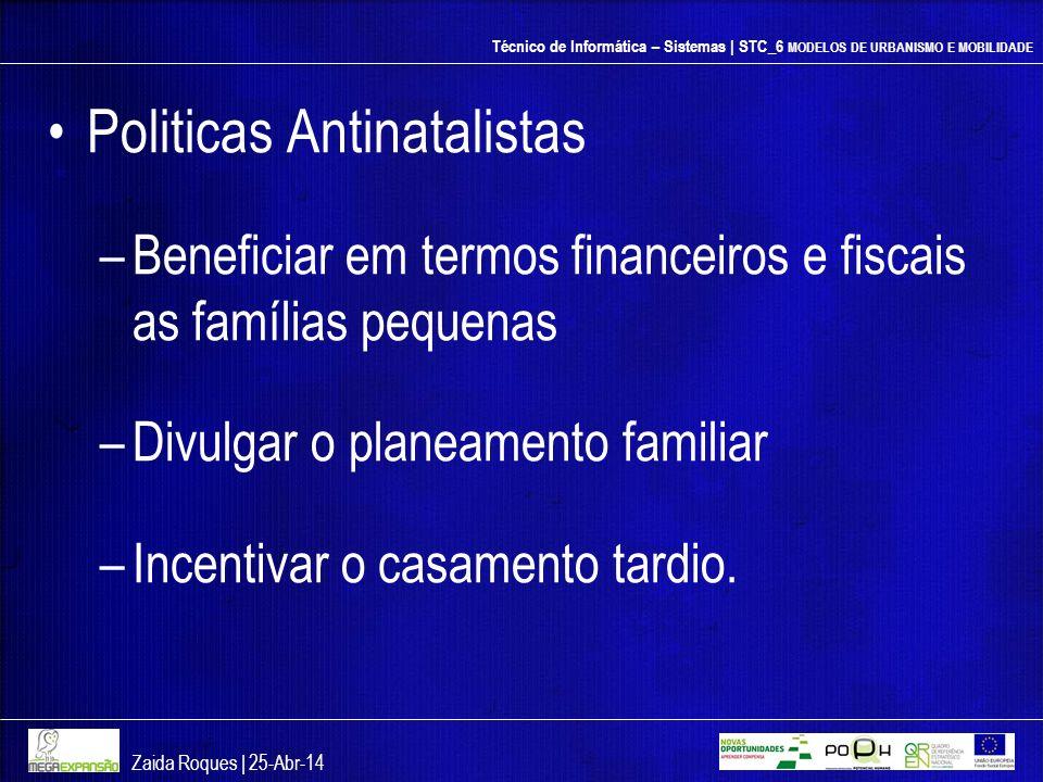 Técnico de Informática – Sistemas | STC_6 MODELOS DE URBANISMO E MOBILIDADE Politicas Antinatalistas –Beneficiar em termos financeiros e fiscais as fa