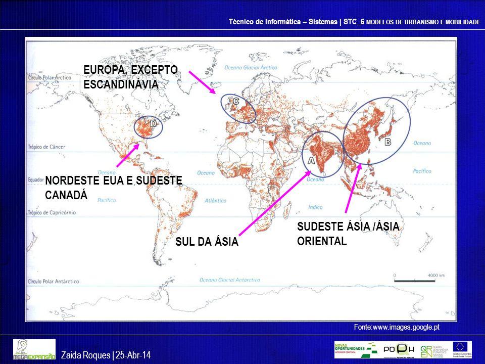 Técnico de Informática – Sistemas | STC_6 MODELOS DE URBANISMO E MOBILIDADE Zaida Roques | 25-Abr-14 Fonte:www.images.google.pt SUL DA ÁSIA SUDESTE ÁS