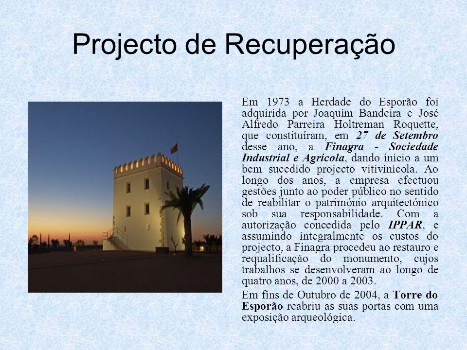 Projecto de Recuperação Em 1973 a Herdade do Esporão foi adquirida por Joaquim Bandeira e José Alfredo Parreira Holtreman Roquette, que constituíram,