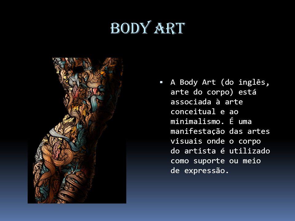 Body Art O espectador pode actuar não apenas de forma passiva mas também como voyeur ou agente interactivo.