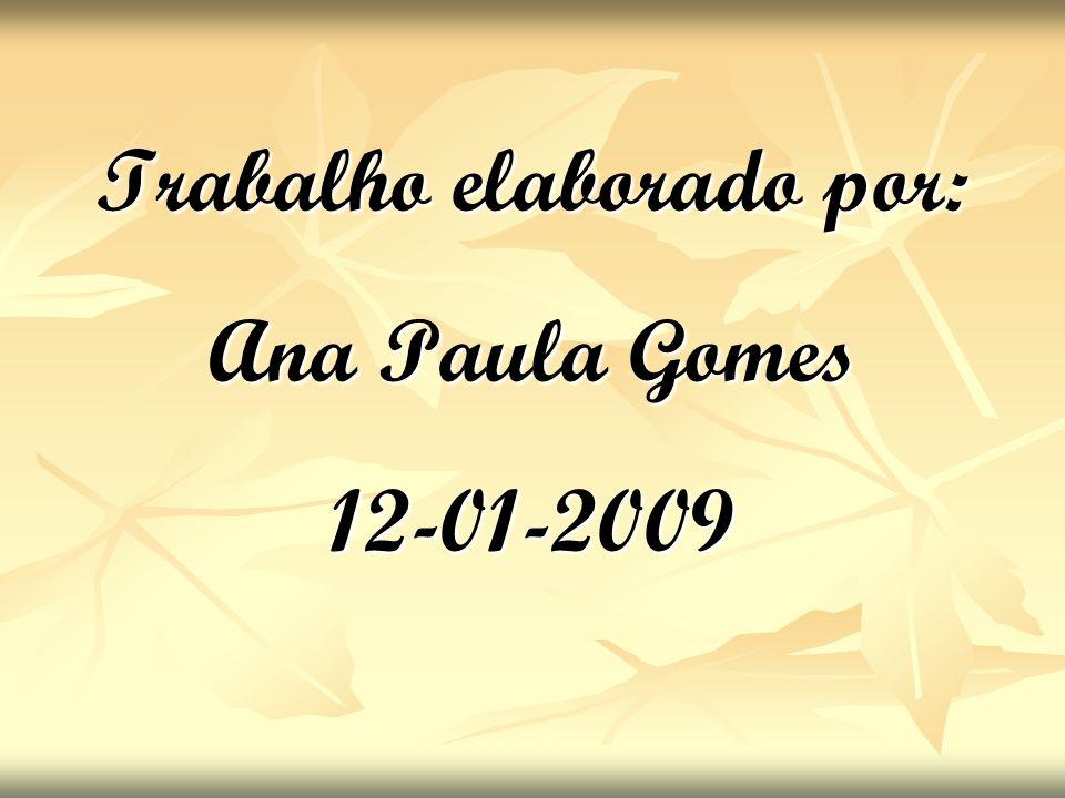 Trabalho elaborado por: Ana Paula Gomes 12-01-2009