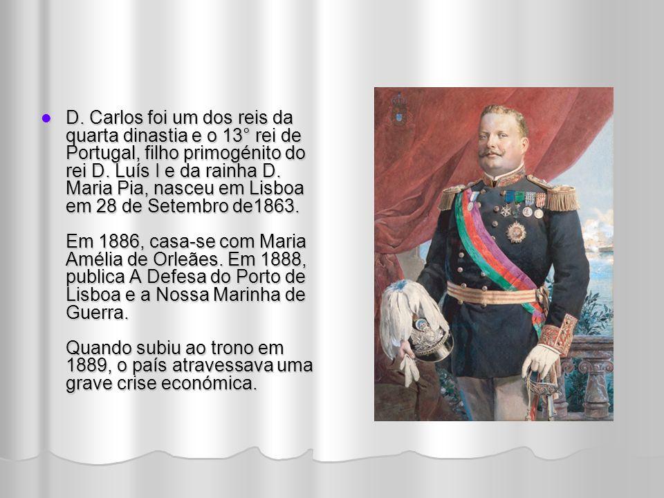 D.Carlos foi um dos reis da quarta dinastia e o 13° rei de Portugal, filho primogénito do rei D.