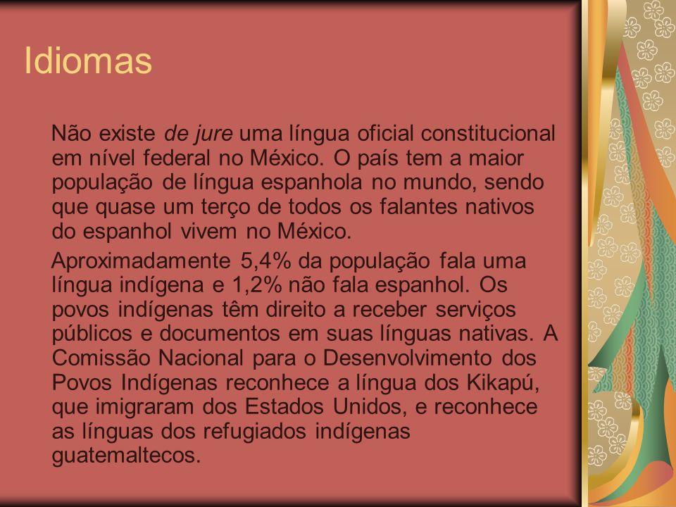 Idiomas Não existe de jure uma língua oficial constitucional em nível federal no México. O país tem a maior população de língua espanhola no mundo, se