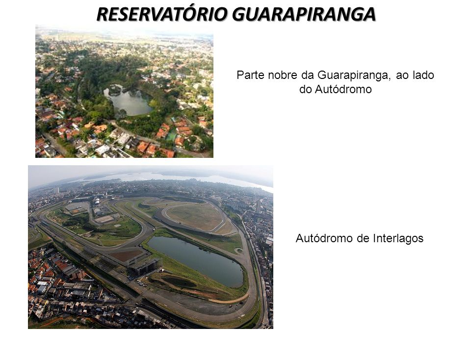 Parte nobre da Guarapiranga, ao lado do Autódromo Autódromo de Interlagos RESERVATÓRIO GUARAPIRANGA