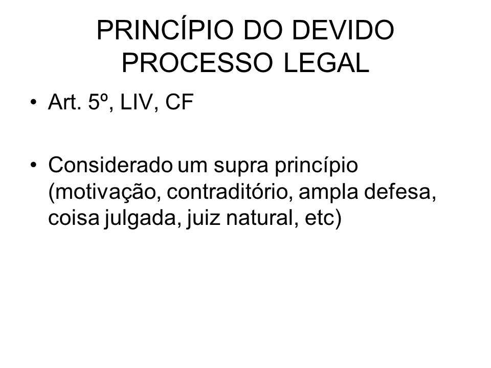 PRINCÍPIO DO DEVIDO PROCESSO LEGAL Art.