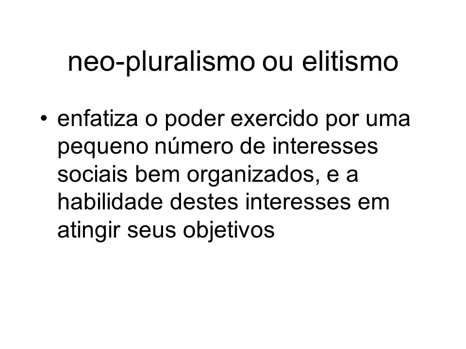 marxismo indica a influência de interesses econômicos sobre a ação política e vê o Estado como um importante meio de manutenção da dominação de classe