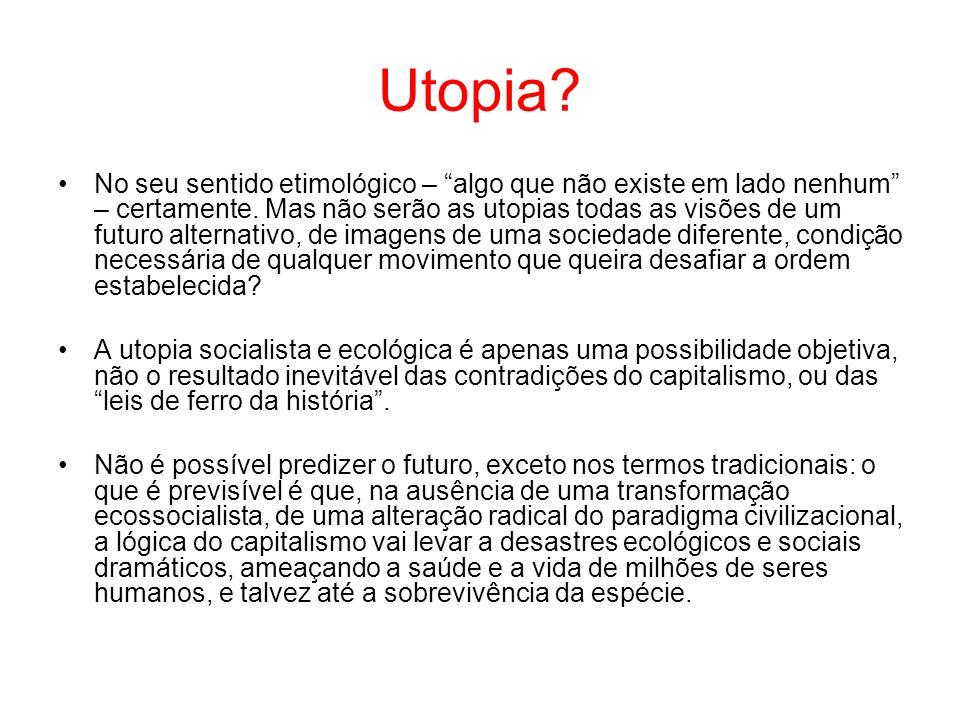 Utopia? No seu sentido etimológico – algo que não existe em lado nenhum – certamente. Mas não serão as utopias todas as visões de um futuro alternativ