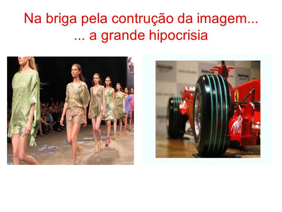 Na briga pela contrução da imagem...... a grande hipocrisia