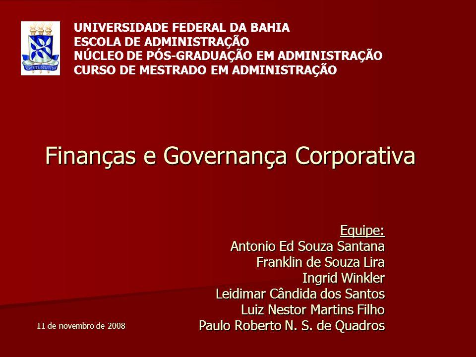 Finanças e Governança Corporativa UNIVERSIDADE FEDERAL DA BAHIA ESCOLA DE ADMINISTRAÇÃO NÚCLEO DE PÓS-GRADUAÇÃO EM ADMINISTRAÇÃO CURSO DE MESTRADO EM