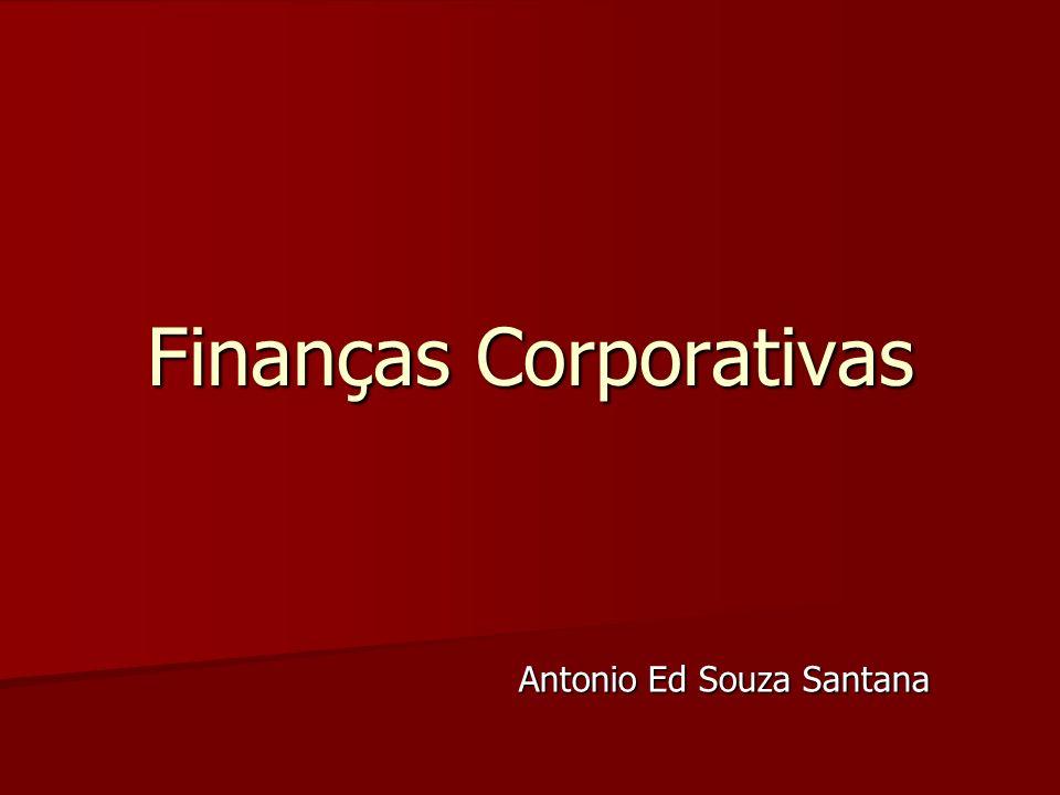 Agenda Evolução da Administração Financeira Evolução da Administração Financeira Grandes Questões em Finanças Grandes Questões em Finanças Desafios Contemporâneos Desafios Contemporâneos Finanças Corporativas no Brasil Finanças Corporativas no Brasil