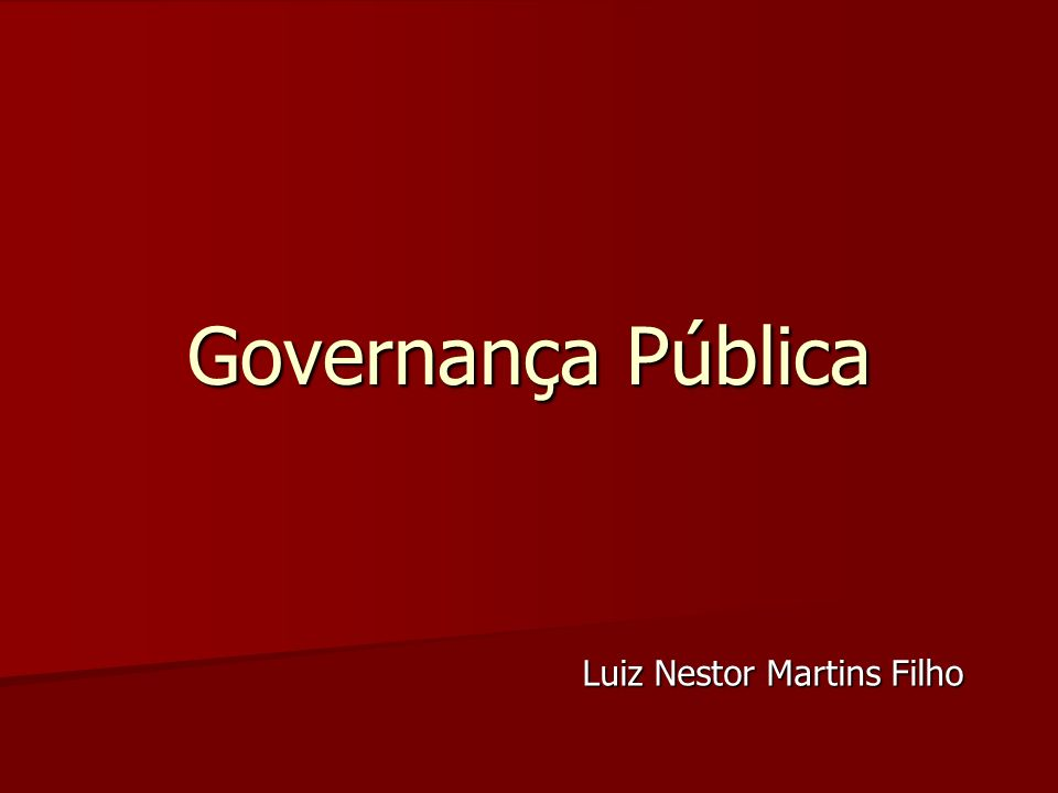 Governança Pública Luiz Nestor Martins Filho