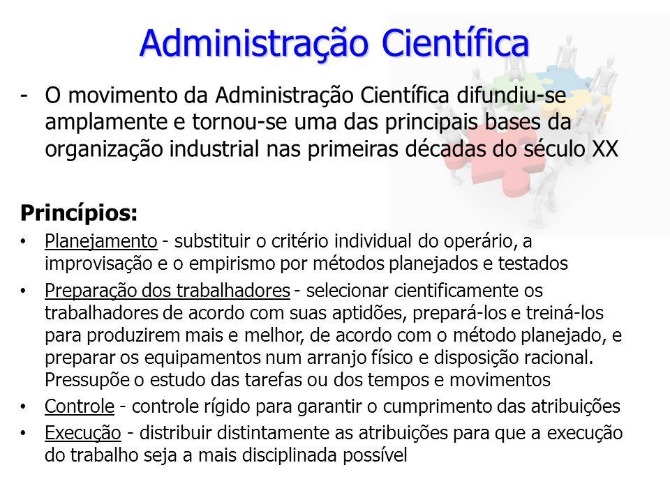 Administração Científica -O movimento da Administração Científica difundiu-se amplamente e tornou-se uma das principais bases da organização industria