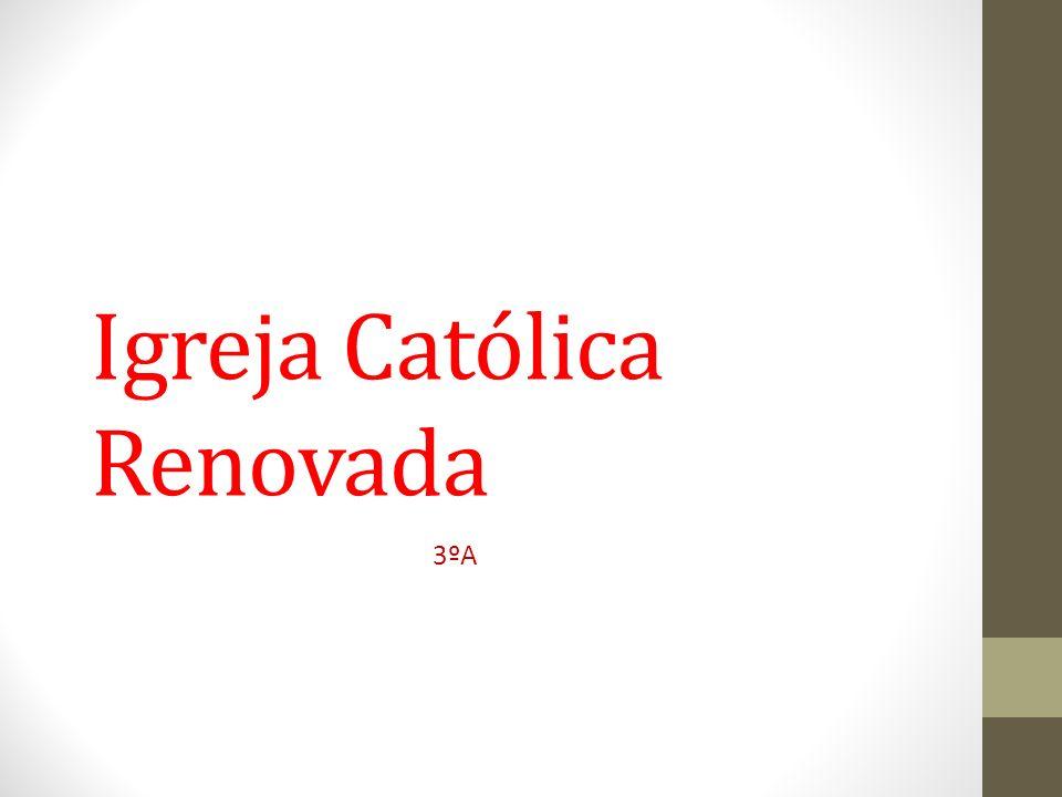 Igreja Católica Renovada 3ºA