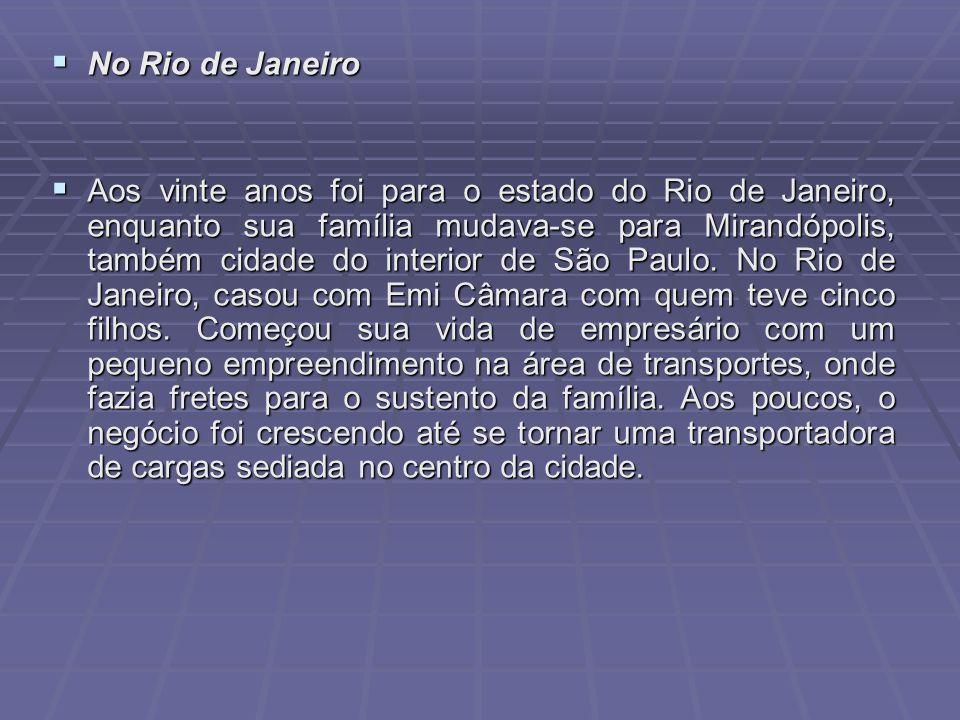 No Rio de Janeiro No Rio de Janeiro Aos vinte anos foi para o estado do Rio de Janeiro, enquanto sua família mudava-se para Mirandópolis, também cidad