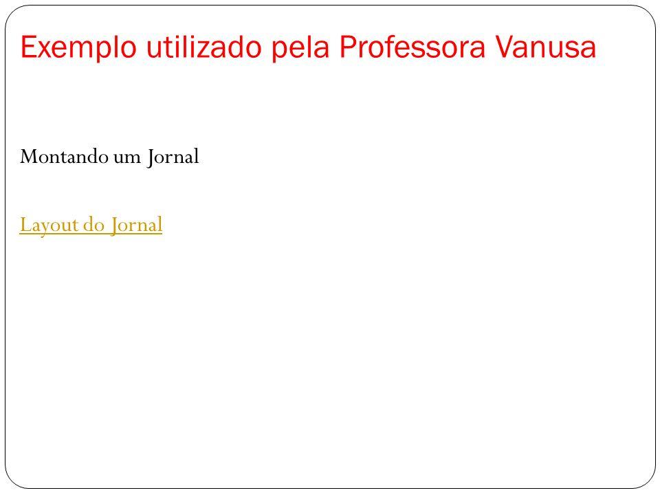 Exemplo utilizado pela Professora Vanusa Montando um Jornal Layout do Jornal