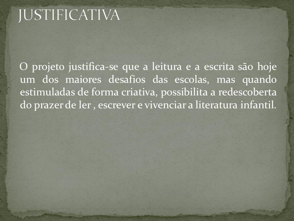 GERAL: Desenvolver o gosto pela leitura e escrita.