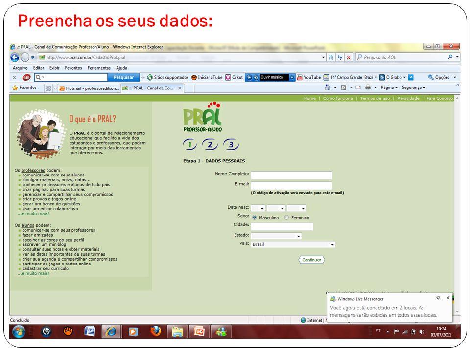 Após ter feito o cadastro, volte ao email e faça a ativação clicando no link enviado para o email cadastrado