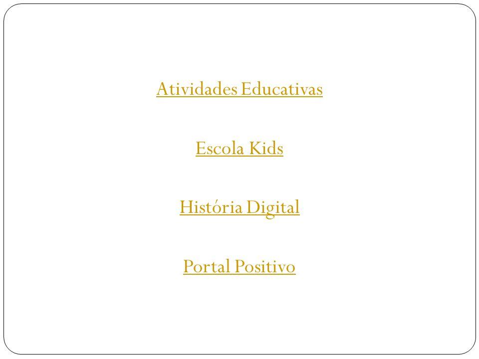 Atividades Educativas Escola Kids História Digital Portal Positivo