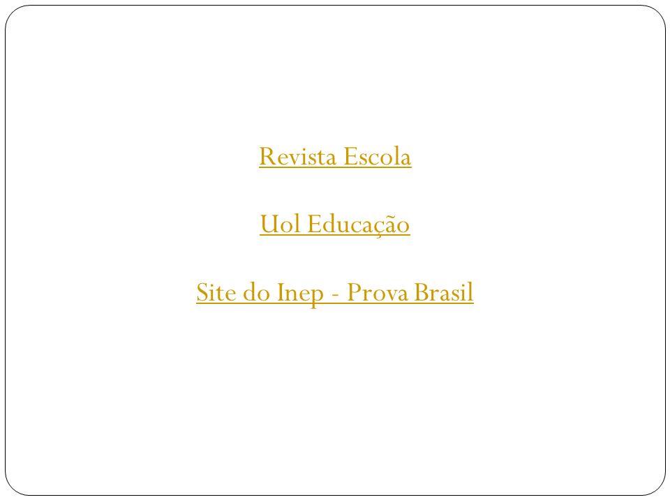 Revista Escola Uol Educação Site do Inep - Prova Brasil