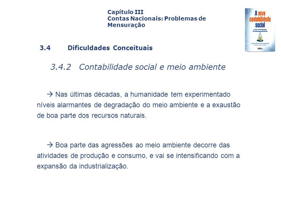 3.4 Dificuldades Conceituais 3.4.2 Contabilidade social e meio ambiente Capa da Obra Capítulo III Contas Nacionais: Problemas de Mensuração Nas última