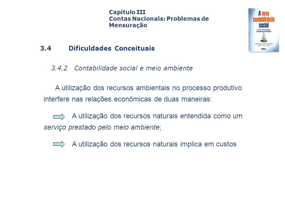 3.4 Dificuldades Conceituais 3.4.2 Contabilidade social e meio ambiente Capa da Obra Capítulo III Contas Nacionais: Problemas de Mensuração A utilizaç