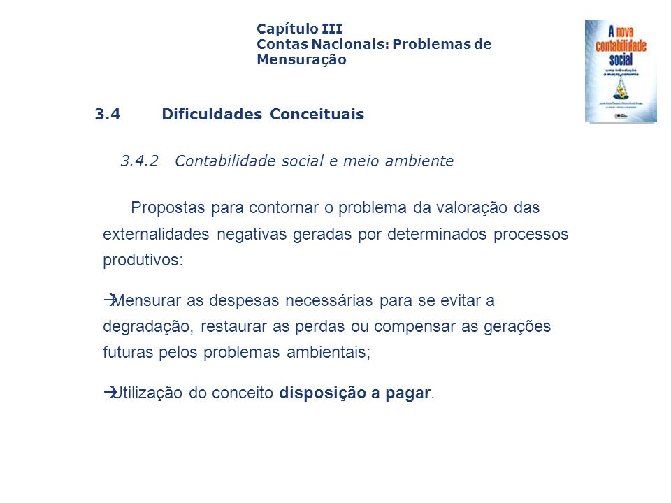 3.4 Dificuldades Conceituais 3.4.2 Contabilidade social e meio ambiente Capa da Obra Capítulo III Contas Nacionais: Problemas de Mensuração Propostas