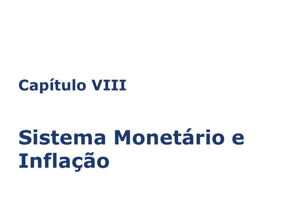 Capítulo VIII Sistema Monetário e Inflação
