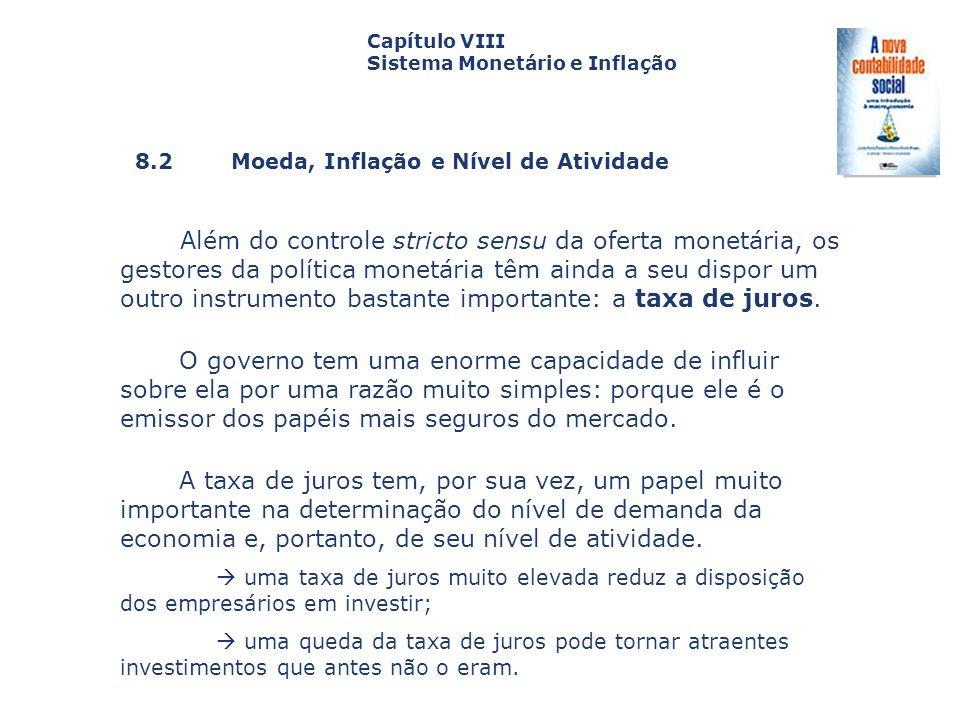 8.2 Moeda, Inflação e Nível de Atividade Capa da Obra Capítulo VIII Sistema Monetário e Inflação Além do controle stricto sensu da oferta monetária, o