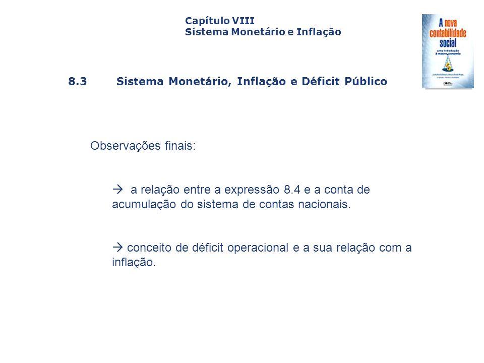 8.3 Sistema Monetário, Inflação e Déficit Público Capa da Obra Capítulo VIII Sistema Monetário e Inflação Observações finais: a relação entre a expres