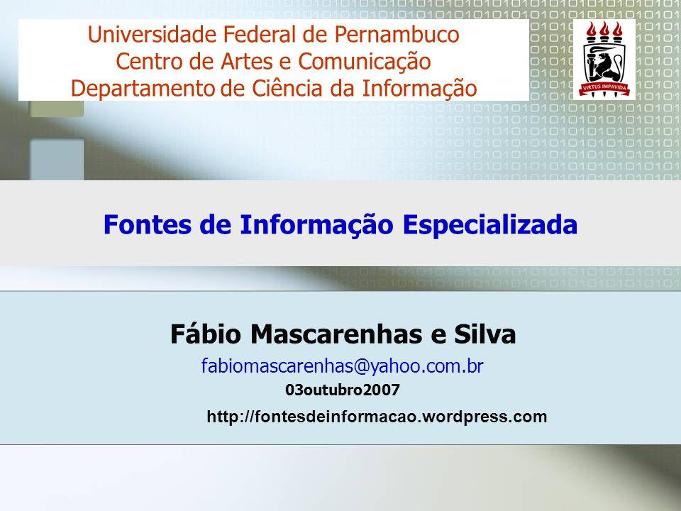 Fábio Mascarenhas e Silva fabiomascarenhas@yahoo.com.br 03outubro2007 Universidade Federal de Pernambuco Centro de Artes e Comunicação Departamento de