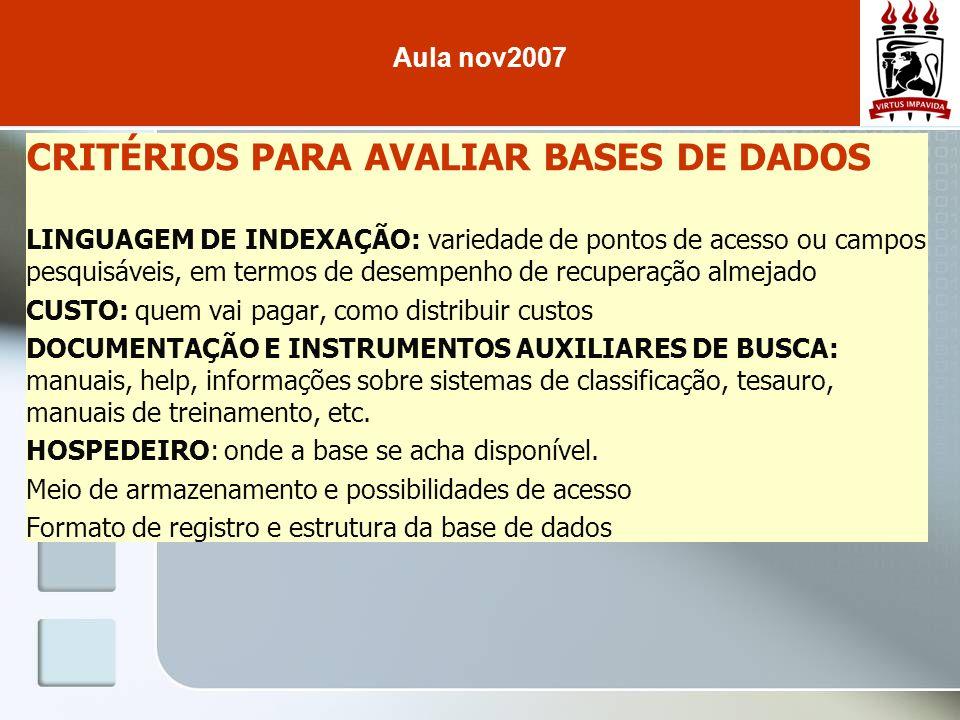 CRITÉRIOS PARA AVALIAR BASES DE DADOS LINGUAGEM DE INDEXAÇÃO: variedade de pontos de acesso ou campos pesquisáveis, em termos de desempenho de recuper