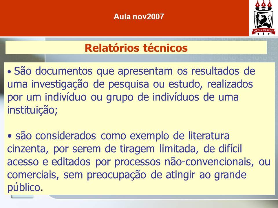 Relatórios técnicos São documentos que apresentam os resultados de uma investigação de pesquisa ou estudo, realizados por um indivíduo ou grupo de ind