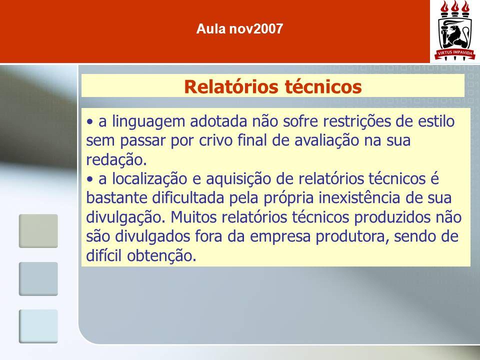 Relatórios técnicos a linguagem adotada não sofre restrições de estilo sem passar por crivo final de avaliação na sua redação. a localização e aquisiç